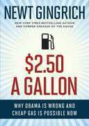 $2.50 A Gallon: Why Obama Is Wrong and Cheap Gas Is Possible