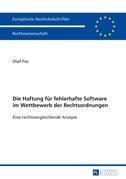 Die Haftung fuer fehlerhafte Software im Wettbewerb der Rechtsordnungen