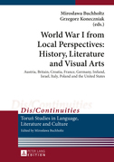 World War I from Local Perspectives: History, Literature and Visual Arts