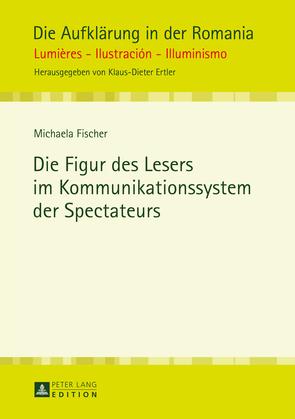 Die Figur des Lesers im Kommunikationssystem der Spectateurs