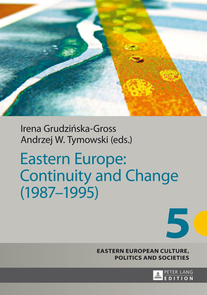 Eastern Europe: Continuity and Change (1987–1995)
