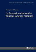 La formation diminutive dans les langues romanes