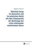 Elterliche Sorge im deutschen und im polnischen Recht mit dem Schwerpunkt der Rechtslage bei nicht miteinander verheirateten Eltern