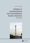 Religion in multikulturellen und multireligioesen Staaten Ostasiens