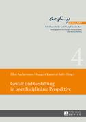 Gestalt und Gestaltung in interdisziplinaerer Perspektive