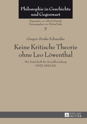Keine Kritische Theorie ohne Leo Loewenthal