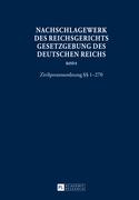 Nachschlagewerk des Reichsgerichts - Gesetzgebung des Deutschen Reichs