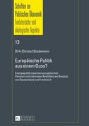 Europaeische Politik aus einem Guss?