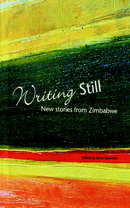 Writing Still: New stories from Zimbabwe