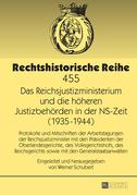 Das Reichsjustizministerium und die hoeheren Justizbehoerden in der NS-Zeit (1935–1944)