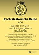 Quellen zum Bau- und Enteignungsrecht (1940–1958)