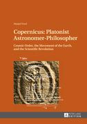 Copernicus: Platonist Astronomer-Philosopher