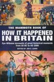 The Mammoth Book of How it Happened in Britain