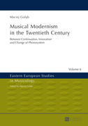 Musical Modernism in the Twentieth Century