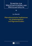 Makrooekonomische Implikationen von Arbeitsmigration und Migrantentransfers
