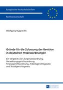 Gruende fuer die Zulassung der Revision in deutschen Prozessordnungen