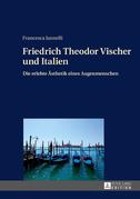 Friedrich Theodor Vischer und Italien