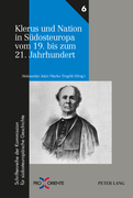 Klerus und Nation in Suedosteuropa vom 19. bis zum 21. Jahrhundert
