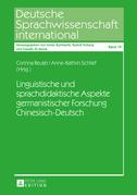 Linguistische und sprachdidaktische Aspekte germanistischer Forschung Chinesisch-Deutsch