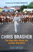 Chris Brasher: The Man Who Made the London Marathon