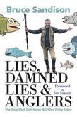 Lies, Damned Lies and Anglers: The One That Got Away and Other Fishy Tales