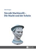 Niccolò Machiavelli – Die Macht und der Schein