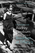Fifth Avenue, 5 A.M.: Audrey Hepburn in Breakfast at Tiffany's