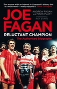 Joe Fagan: Reluctant Champion: The Authorised Biography