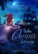 When Oceans fade away