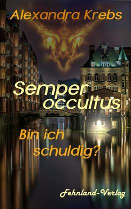 Semper occultus - Bin ich schuldig?
