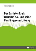 Der Baltistenkreis zu Berlin e.V. und seine Vorgaengereinrichtung