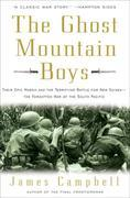 The Ghost Mountain Boys: Their Epic March and the Terrifying Battle for New Guinea--The Forgotten Warof the South Pacific