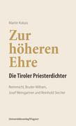 Zur höheren Ehre - Die Tiroler Priesterdichter