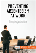 Preventing Absenteeism at Work