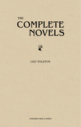 Leo Tolstoy: The Complete Novels