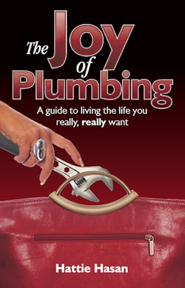 The Joy of Plumbing: A Guide to Living the Life You Really, Really Want