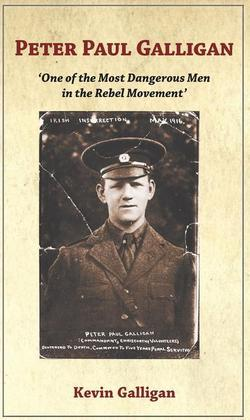 """Peter Paul Galligan: """"One of the Most Dangerous Men in the Rebel Movement"""""""