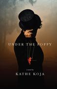 Under the Poppy: a novel
