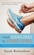 From Sidelines to Startlines: The Frustrated Runner's Guide to Lacing Up for a Lifetime
