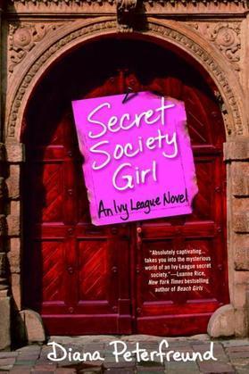 Secret Society Girl: An Ivy League Novel