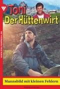 Toni der Hüttenwirt 170 - Heimatroman