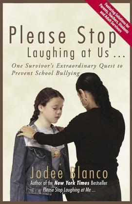 Please Stop Laughing at Us: One Survivor's Extraordinary Quest to Prevent School Bullying
