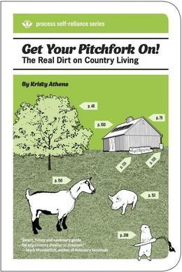 Get Your Pitchfork On!: The Real Dirt on Country Living