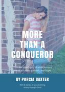 More Than a Conqueror: From the Death-Grip of Addiction to a Life of Purpose, Passion, and Hope