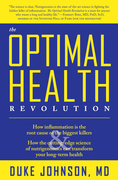 The Optimal Health Revolution: How Inflammation Is the Root Cause of the Biggest Killers and How the Cutting-edge Sceince of Nutrig