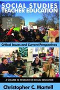 Social Studies Teacher Education: Critical Issues and Current Perspectives