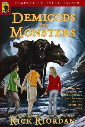 Demigods and Monsters: Your Favorite Authors on Rick RiordanÆs Percy Jackson and the Olympians Series