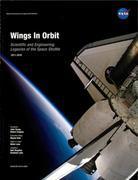 Wings In Orbit: Scientific and Engineering Legacies of the Space Shuttle 1971-2010: Scientific and Engineering Legacies of the Space Shuttle 1971-2010