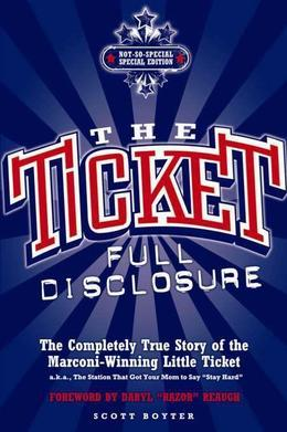 The Ticket: Full Disclosure: The Completely True Story of the Marconi-winning Little Ticket, A.k.a., the Station