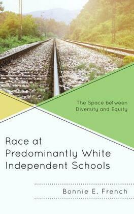 Race at Predominantly White Independent Schools